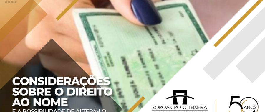 CONSIDERAÇÕES SOBRE O DIREITO AO NOME E A POSSIBILIDADE DE ALTERÁ-LO.