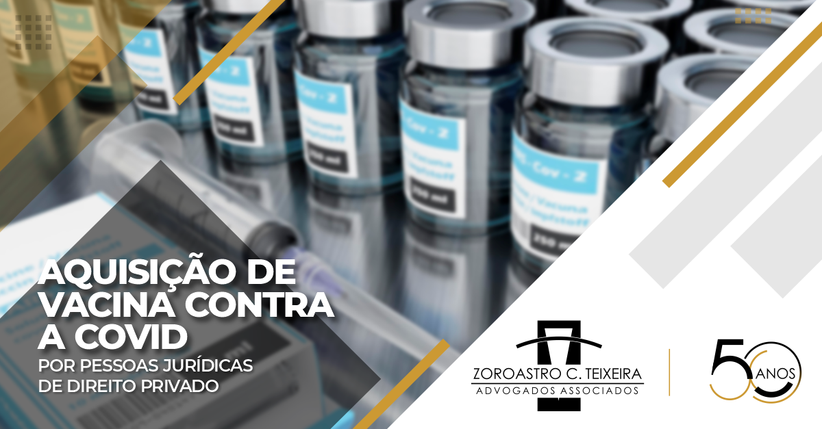 AQUISIÇÃO DE VACINA CONTRA A COVID POR PESSOAS JURÍDICAS DE DIREITO PRIVADO