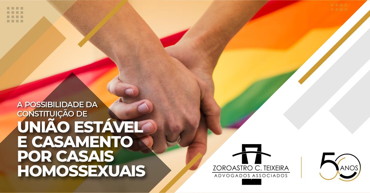 A POSSIBILIDADE DA CONSTITUIÇÃO DE UNIÃO ESTÁVEL E CASAMENTO POR CASAIS HOMOAFETIVOS